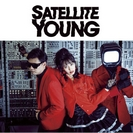Satellite Young: Satellite Young