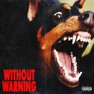 Offset & 21 Savage & Metro Boomin: Without Warning