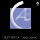 Alex Band: The Eccentric