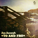 Jan Jarczyk: To And Fro