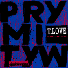 T.Love: Prymityw