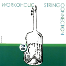 String Connection: Workoholic