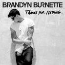 Brandyn Burnette: Thanks For Nothing