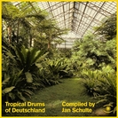 Jan Schulte: Tropical Drums Of Deutschland