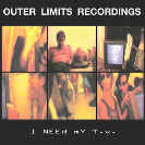 Outer Limits Recordings: I Need My T.V.