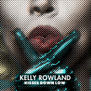 Kelly Rowland: Kisses Down