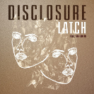 Disclosure feat. Sam Smith: Latch