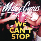 Miley Cyrus: We Can't Stop